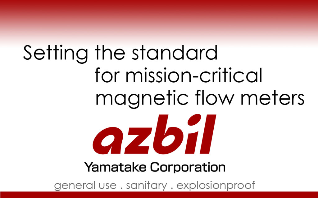 Azbil Yamatake Corporation General Use, Sanitary, and Explosionproof Magnetic Flow Meters