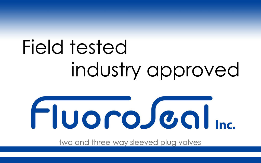 Industry proven valves from Fluoroseal, Inc