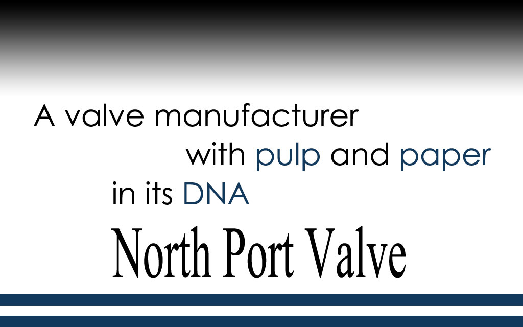 North Port Valves for Pulp and Paper